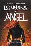 Las crónicas del ángel. El retorno (Índigo)