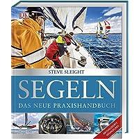 Segeln: Das neue Praxishandbuch. Aktualisierte Neuauflage