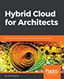 Hybrid Cloud for Architects: Build robust hybrid cloud solutions using AWS and OpenStack