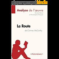La Route de Cormac McCarthy (Analyse de l'oeuvre): Comprendre la littérature avec lePetitLittéraire.fr (Fiche de lecture)