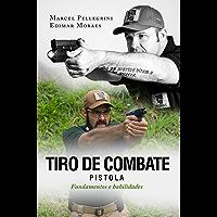 Tiro de Combate - Pistola: Fundamentos e Habilidades