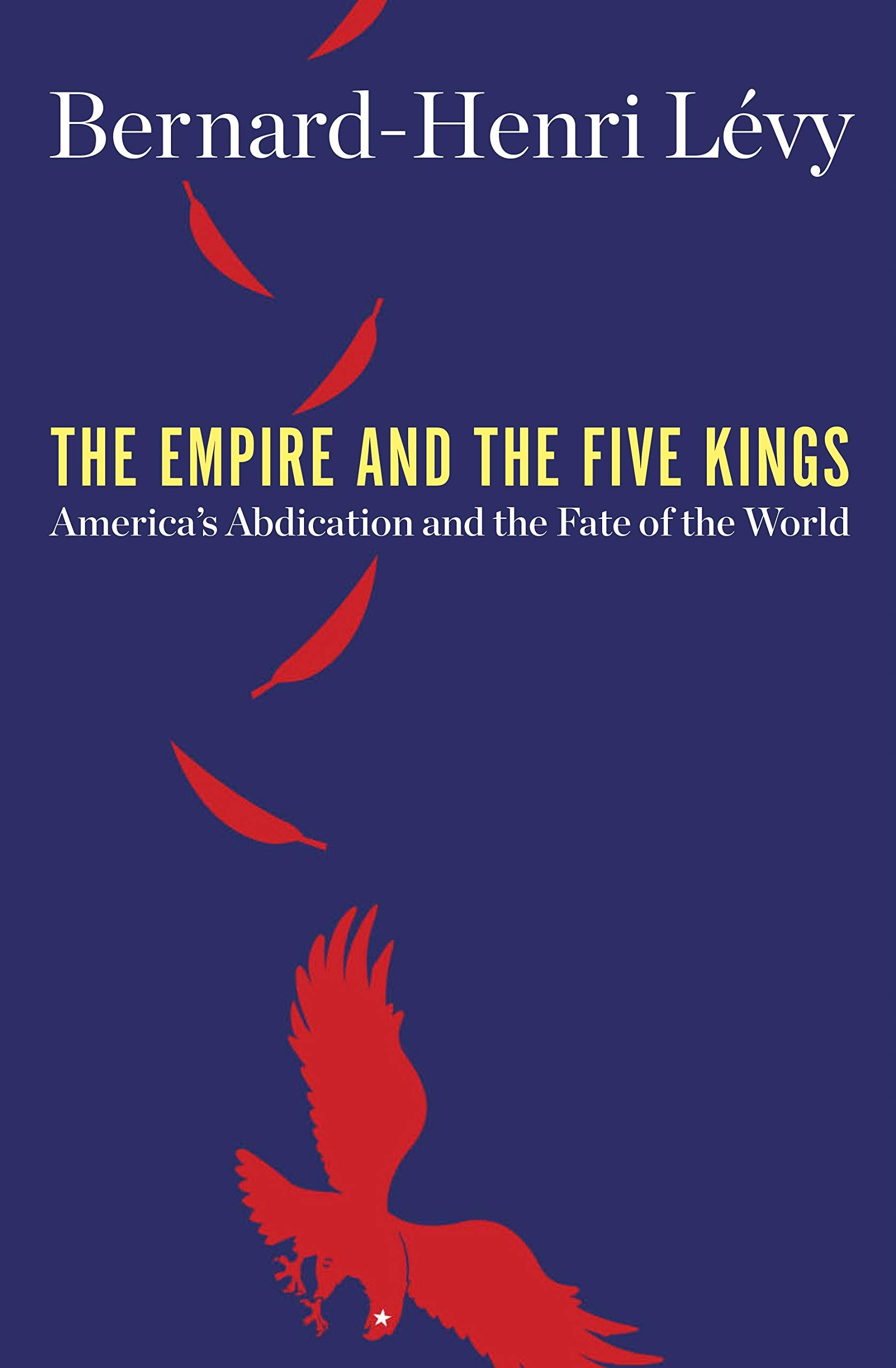 The Empire and the Five Kings: America's Abdication and the