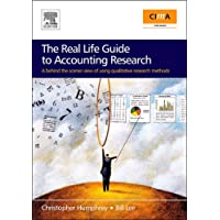 The Real Life Guide to Accounting Research (Paperback Edition): A Behind-the-Scenes View of Using Qualitative Research Methods