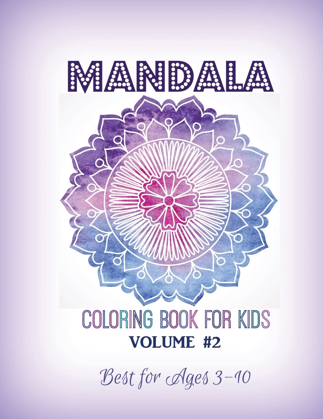 Mandala Coloring Book for Kids Volume #2: Best for Ages 3 to 10 pdf