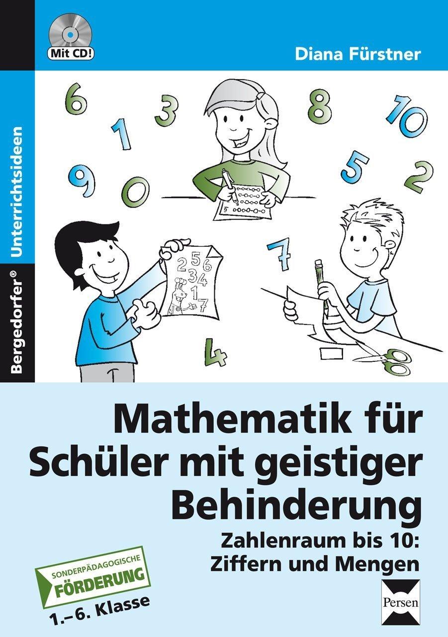 Ziffern und Mengen im Zahlenraum bis 10: Mathematik für Schüler mit ...