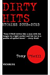 Dirty Hits: Stories 2003-2013 Kindle Edition
