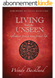 Living from the Unseen: Reflections from a Transformed Life (English Edition)