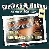 Sherlock Holmes 60 - Seine Abschiedsvorstellung