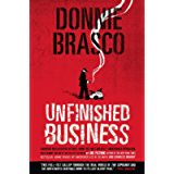 Donnie Brasco: Unfinished Business: Shocking Declassified Details from the FBI's Greatest Undercover Operation and a…