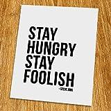 Stay hungry stay foolish Print