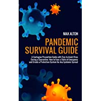 Pandemic Survival Guide: A Contagion Prevention Guide with Tips to Avoid Virus During...