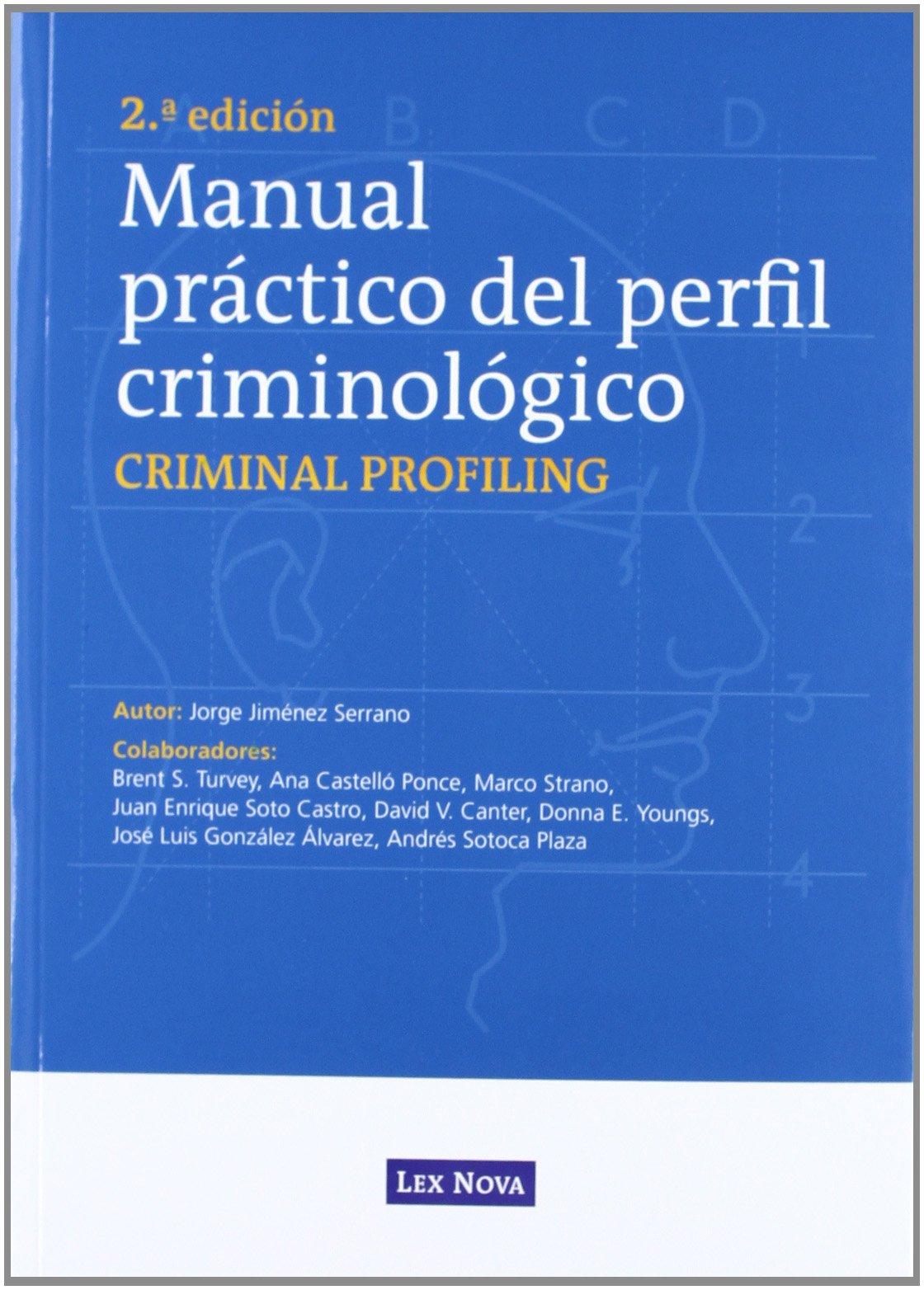 Manual práctico del perfil criminológico (Monografía): Amazon.es: Jorge Jiménez Serrano, Lex Nova: Libros