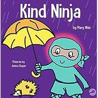 Kind Ninja: A Children's Book About Kindness (Ninja Life Hacks)