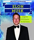Elon Musk: Engineer and Inventor for the Future (Breakout Biographies)