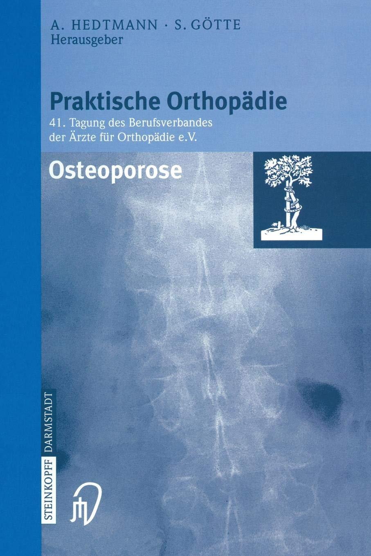 Osteoporose (Praktische Orthopädie) (German Edition) by Hedtmann A Gvtte Siegfried G tte Siegfried