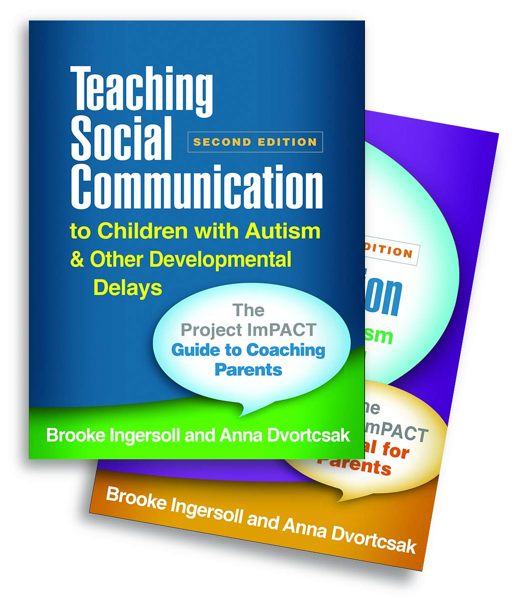 Teaching Social Communication to Children with Autism and Other Developmental Delays (2-book set), Second Edition: The Project ImPACT Guide to ... and The Project ImPACT Manual for Parents by The Guilford Press