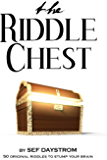 The Riddle Chest: 50 Original Riddles to Stump Your Brain