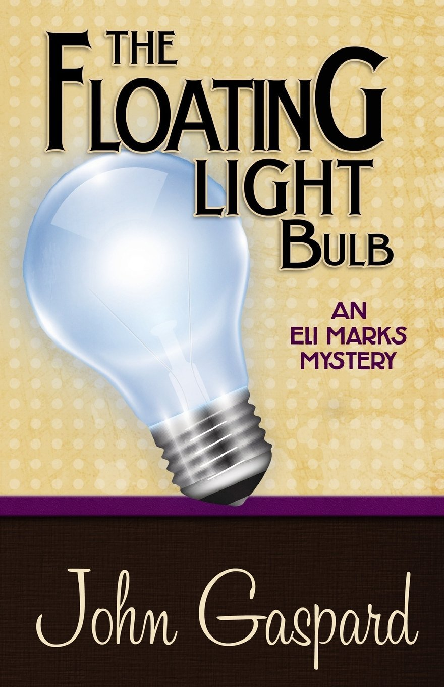 Read Online The Floating Light Bulb: (An Eli Marks Mystery) (Volume 5) PDF