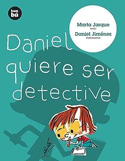 Daniel quiere ser detective (Primeros lectores) (Spanish Edition)