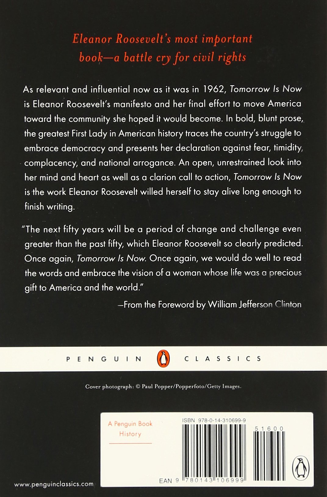 tomorrow is now it is today that we must create the world of the tomorrow is now it is today that we must create the world of the future penguin classics eleanor roosevelt allida black bill clinton 9780143106999