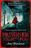 Prisoner of Night and Fog: A heart-breaking story of courage during one of history's darkest hours