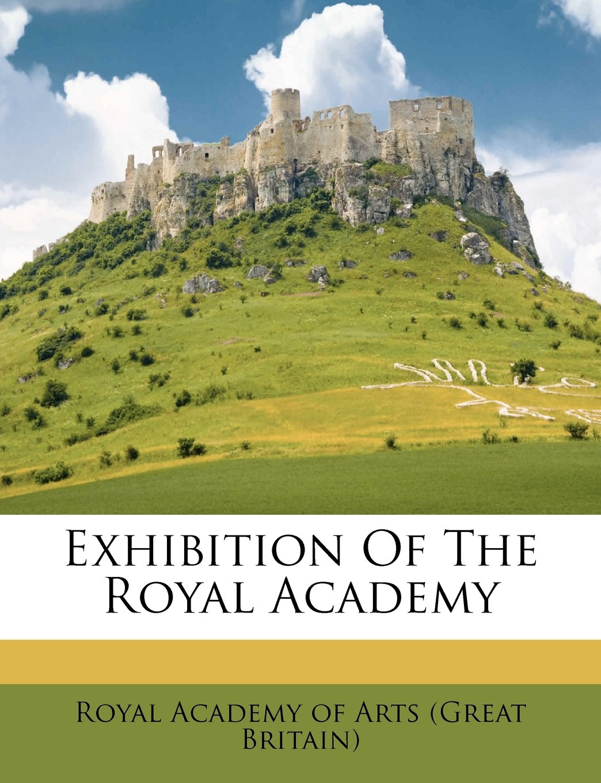 Exhibition Of The Royal Academy pdf epub