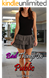 Bad Things In Public: A Tale of Exhibitionism and Humiliation