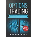 Options Trading: The Beginner's Guide for Options Trading to Learn Strategies and Techniques, Making Money in Few Weeks. You