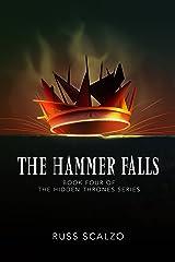 The Hammer Falls (Hidden Thrones Book 4) Kindle Edition
