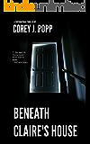 Beneath Claire's House (Mount Herod Legends Book 1)