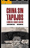 China sin tapujos: 6 años en el gigante asiático