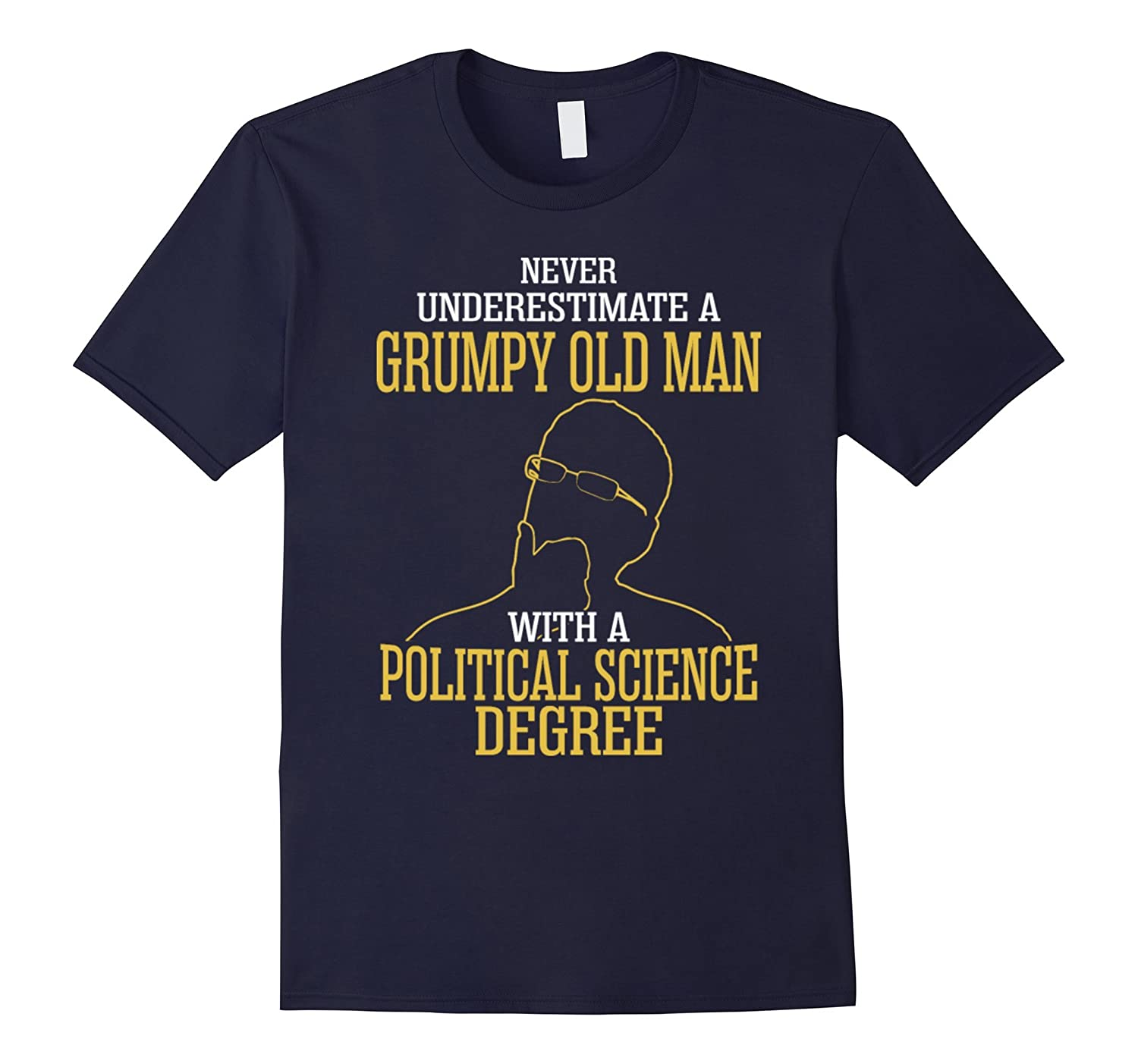 A Grumpy Old Man With A Political Science Degree T-Shirt-BN
