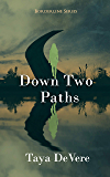 Down Two Paths: A Gripping Narrative Biography (Borderline Book 2)