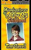 Misadventures of a 1970s Childhood: A Humorous Memoir