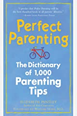 Perfect Parenting: The Dictionary of 1,000 Parenting Tips (Pantley) Kindle Edition