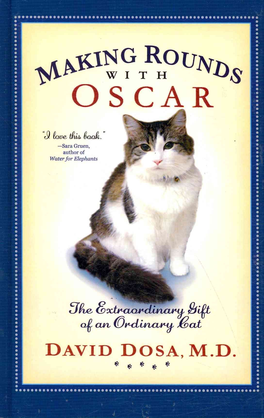 Making Rounds with Oscar: The Extraordinary Gift of an Ordinary Cat (Thorndike Press Large Print Nonfiction Series)
