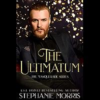 The Ultimatum (The Masquerade Series Book 1)
