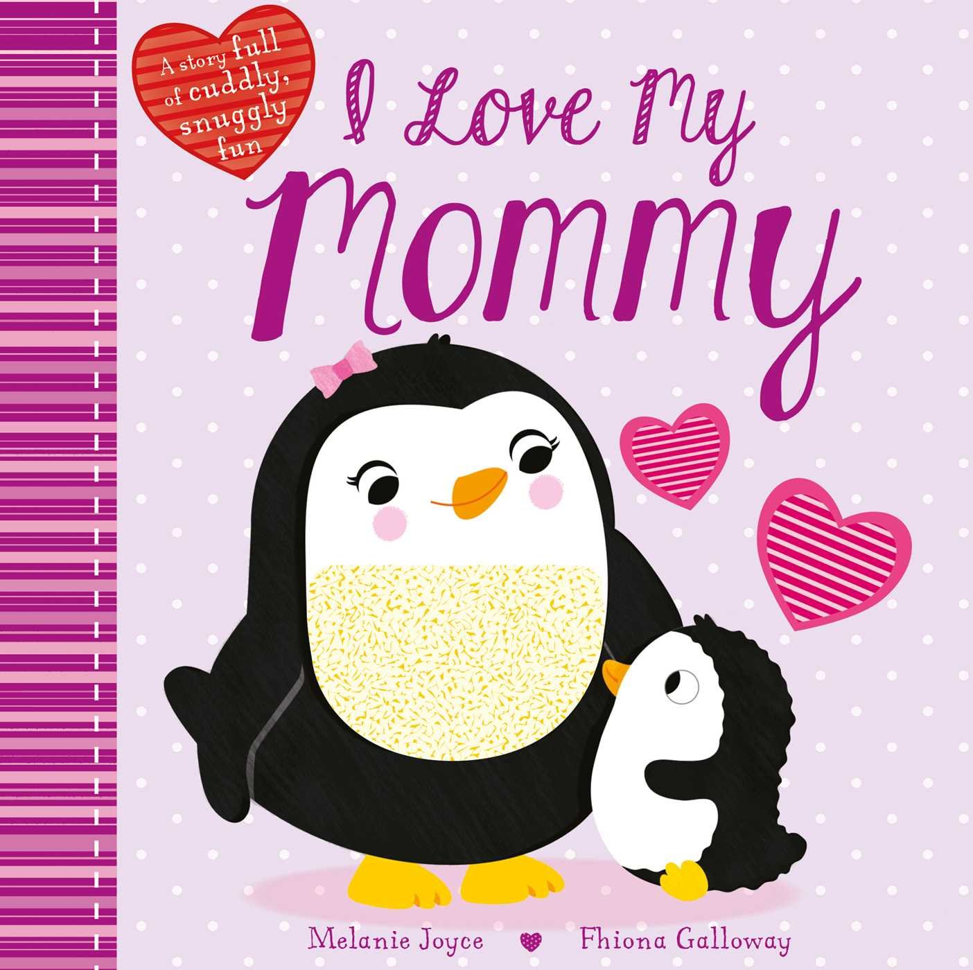 Download I Love My Mommy: A Story full of cuddly, snuggly fun pdf epub