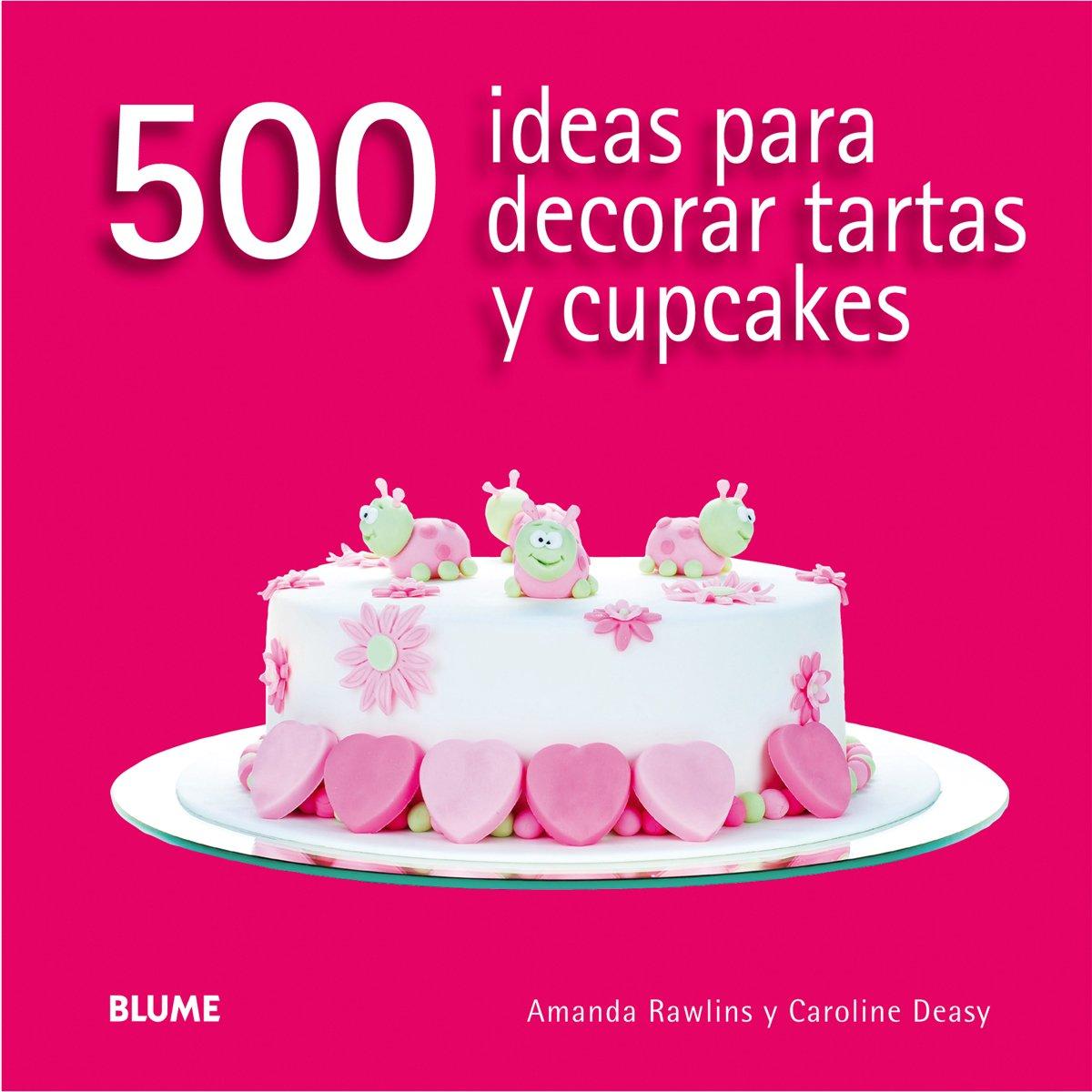 500 Ideas Para Decorar Tartas Y Cupcakes Amandadeasy Caroline - Ideas-para-decorar-una-tarta