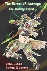 Heroes of Antreya: The Journey Begins (Volume 1) Paperback