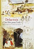 Delacroix : Une fête pour l'oeil