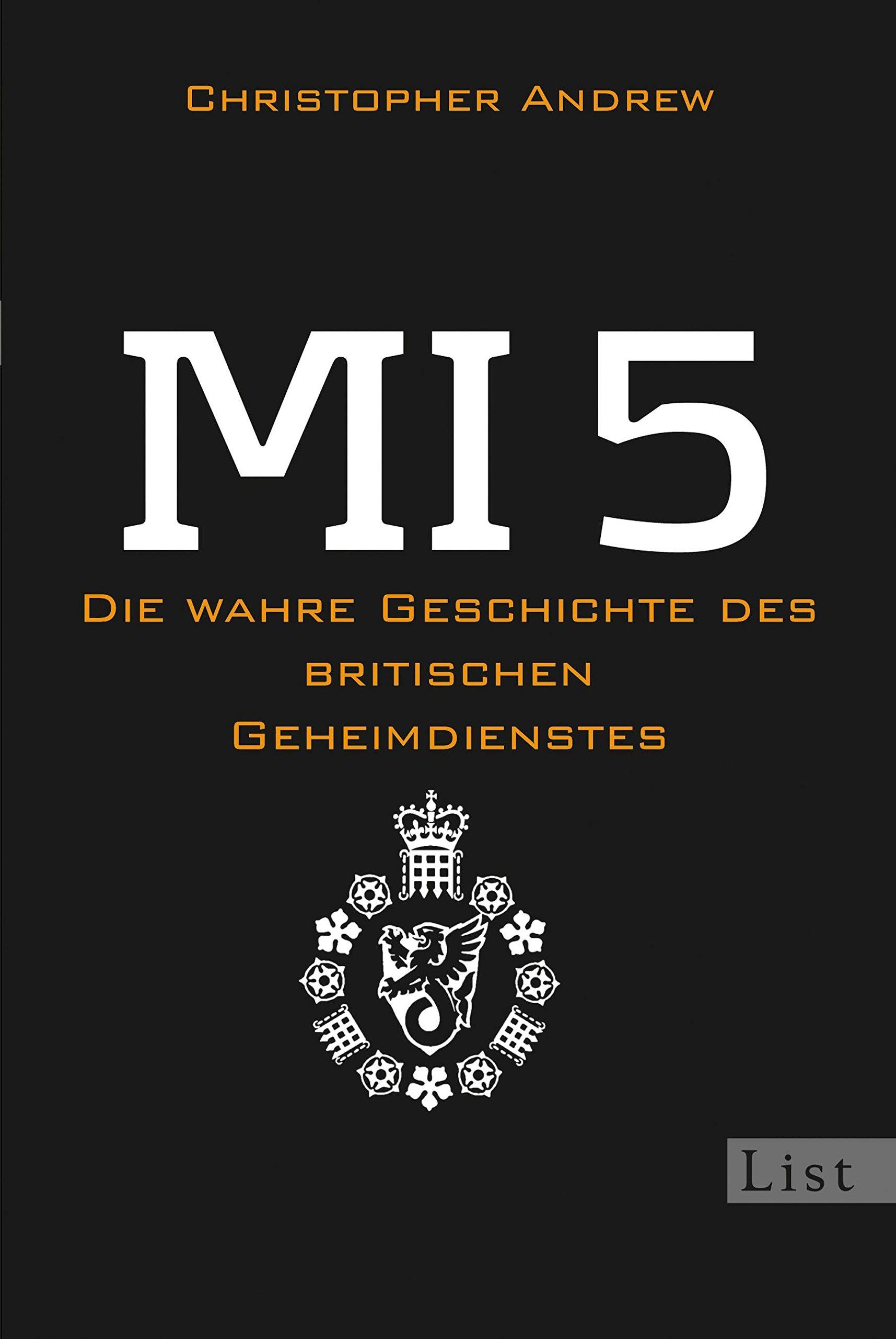 MI 5: Die wahre Geschichte des britischen Geheimdienstes Taschenbuch – 12. August 2011 Christopher Andrew Enrico Heinemann Norbert Juraschitz Stephan Gebauer