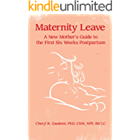 Maternity Leave: A New Mothers Guide to the First Six Weeks Postpartum (English Edition)
