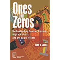 Ones and Zeros: Understanding Boolean Algebra, Digital Circuits, and the Logic of Sets: 5