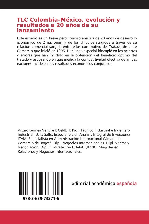 TLC Colombia-México, evolución y resultados a 20 años de su lanzamiento: Amazon.es: Guinea Vendrell Arturo: Libros