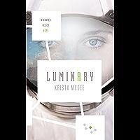 Luminary (Anomaly Book 2)
