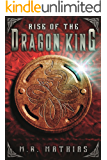 Rise of the Dragon King (Book two of the Royalty Trilogy): 2017 Modernized Format (Dragoneers Saga 5)