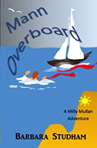 Mann Overboard!: A Milly Mullan Adventure (Under the Shanklin sky Book 6)
