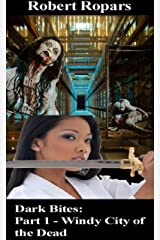 Windy City of the Dead (Dark Bites® Book 1) Kindle Edition