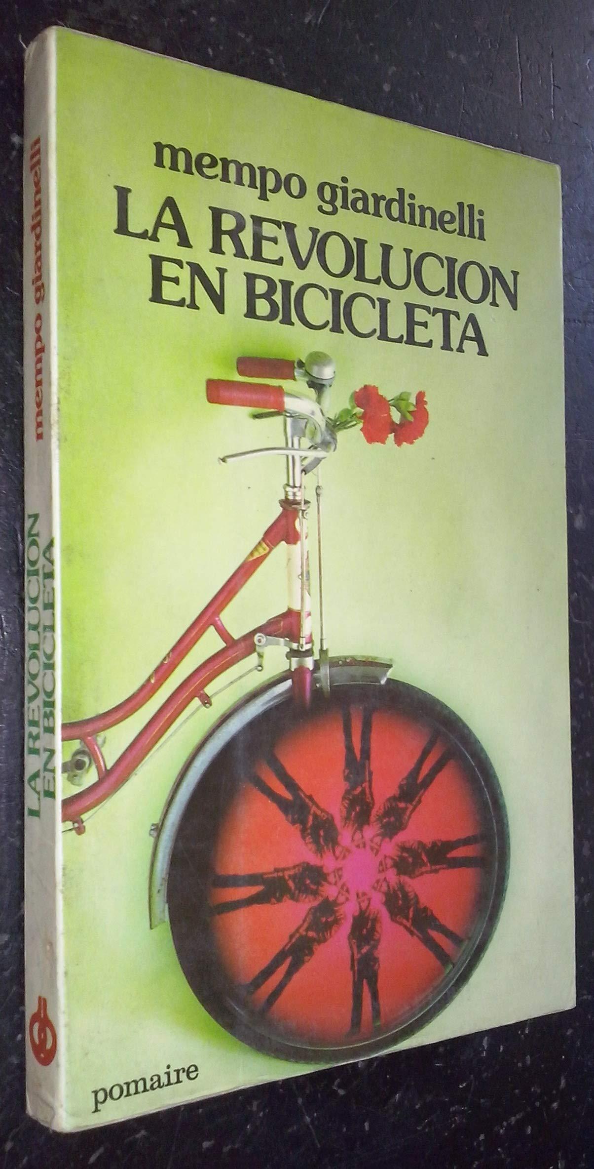 Revolucion en bicicleta, la: Amazon.es: Giardinelli, Mempo: Libros